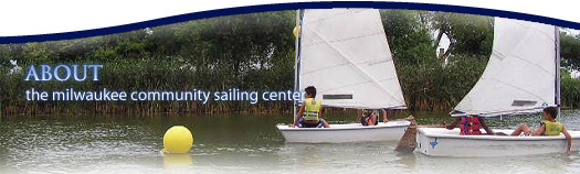 About - The Milwaukee Community sailing Center